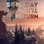 Someday You'll Return İndir – Full PC