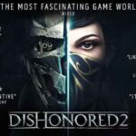 Dishonored 2 İndir – Full PC Türkçe + Tek Link