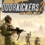 Door Kickers 2 Task Force North İndir – Full PC Türkçe
