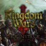 Kingdom Wars 2 Definitive Edition İndir – Full PC