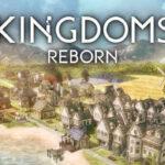 Kingdoms Reborn İndir – Full PC
