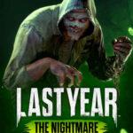 Last Year The Nightmare İndir – Full PC