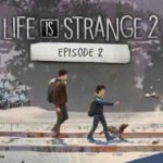 Life is Strange 2 Episode 2 İndir – Full PC