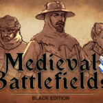 Medieval Battlefields – Black Edition İndir – Full PC