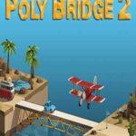 Poly Bridge 2 İndir – Full PC Türkçe