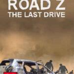 Road Z The Last Drive İndir – Full PC