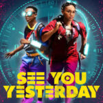 Dünü Kurtarmak İndir See You Yesterday – Türkçe Dublaj 1080p TR-EN
