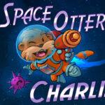 Space Otter Charlie İndir – Full PC