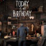 Today İs My Birthday İndir – Full PC + DLC