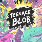 Teenage Blob İndir – Full PC