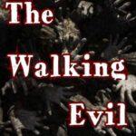 The Walking Evil İndir – Full PC