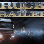 Trucks & Trailers İndir – Full PC + Türkçe