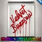 Velvet Buzzsaw İndir – Türkçe Dublaj 1080p TR-EN hd