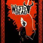 West of Dead İndir – Full PC
