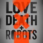 Love Death & Robots 1 Sezon İndir – Türkçe Dublaj 1080p TR EN