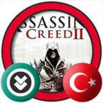Assassin's Creed II Türkçe Yama İndir + Kurulum