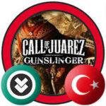 Call of Juarez Gunslinger Türkçe Yama İndir + Kurulum