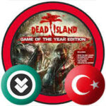 Dead Island Game of the Year Edition Türkçe Yama İndir + Kurulum