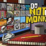Do Not Feed the Monkeys İndir – Full PC