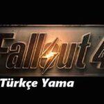 Fallout 4 Türkçe Yama İndir + 5 DLC %100