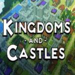 Kingdom And Castles İndir – Full PC + Türkçe