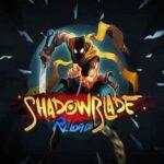 Shadow Blade Reload İndir – Full PC Sorunsuz